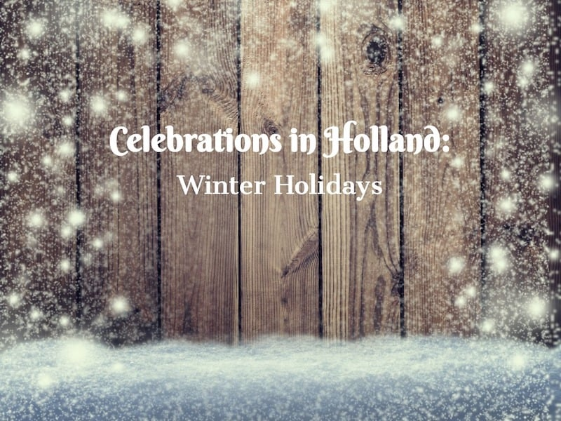 Celebrations in Holland: Winter Holidays
